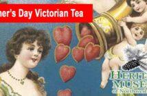Heritage Museum Mother's Day Victorian Tea